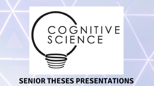 Cognitive Science Senior Theses Presentations